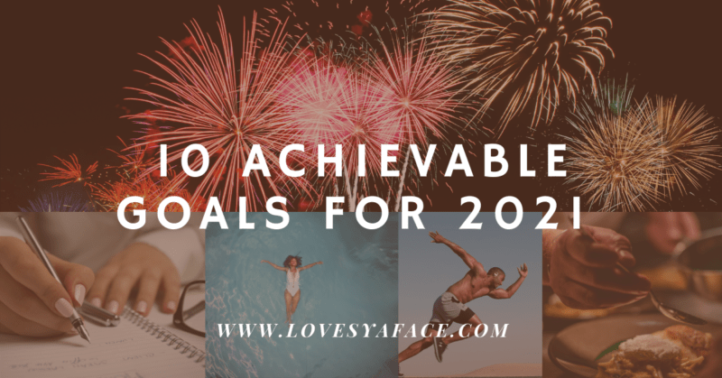 Achievable New Years Goals 2021