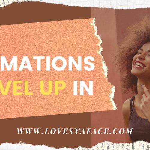 26 Affirmations to level up your manifestations techniques