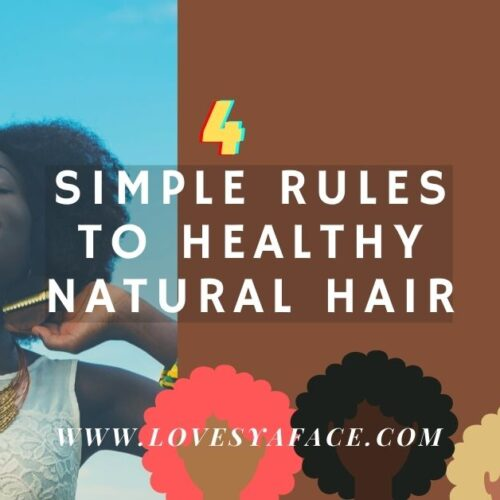 4 simple rules to healthy natural hair